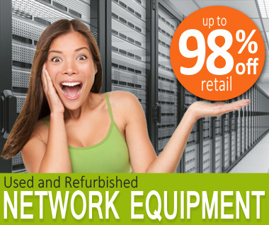 Up to 98% off of Used and Refurbished Network Equipment